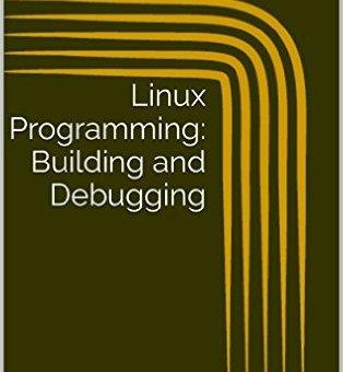 Linux Programming, Building and Debugging [Epub | azw3]
