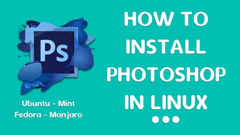 How to install Photoshop on Linux