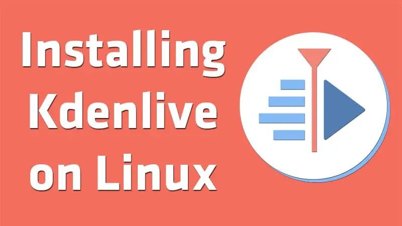 Installing kdenlive on linux - linuxh2o.com