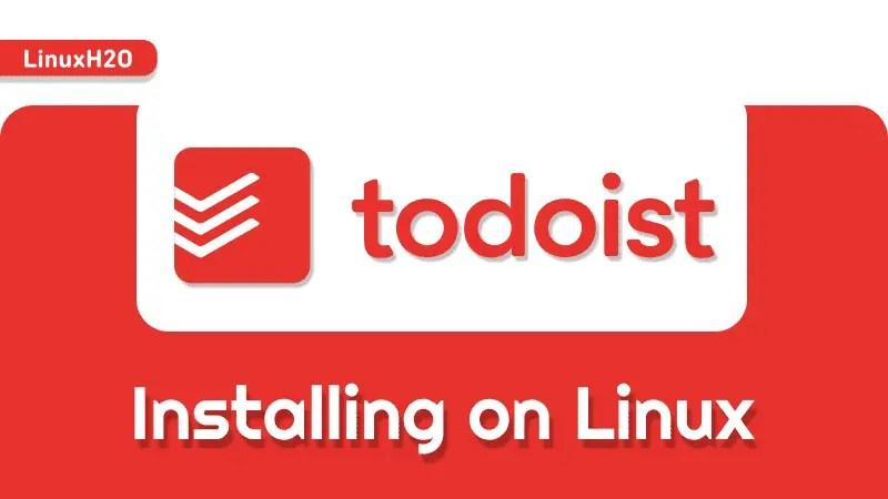 Installing todoist on Linux