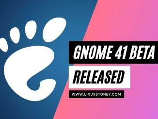 GNOME 41 Beta Available to Download