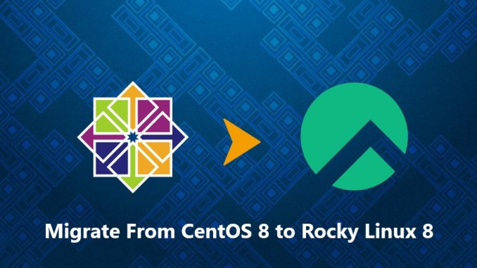 Migrate From CentOS 8 to Rocky Linux 8