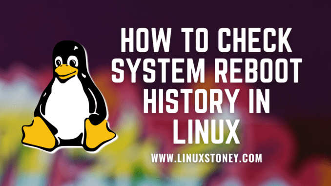 Check System Reboot History in Linux