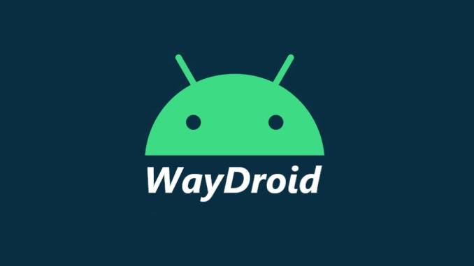 The Waydroid project develops a package to run Android on GNU / Linux