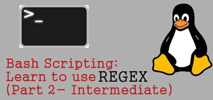 Bash Scripting: Learn to use REGEX (Part 2- Intermediate) - LinuxTechLab
