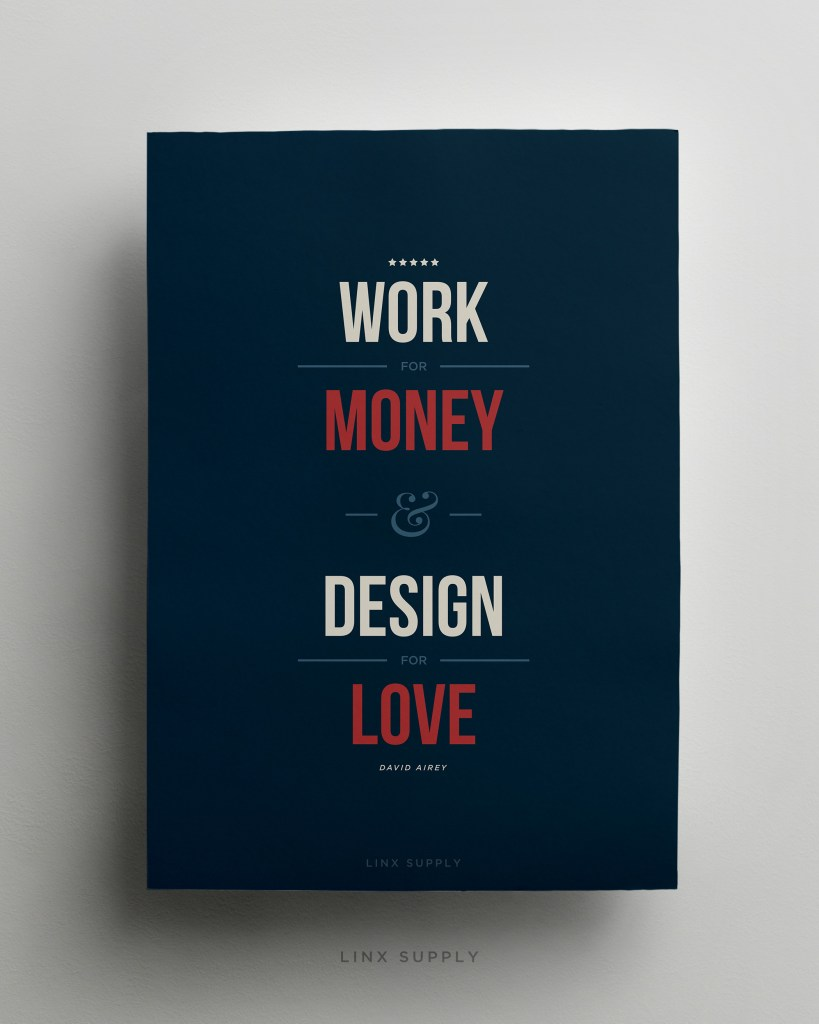 Work for money, design for love mock