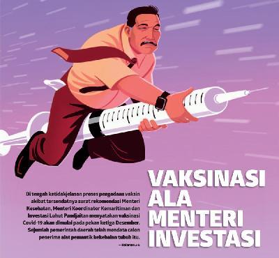 Vaksinasi Ala Menteri Investasi-Cover Story-koran.tempo.co