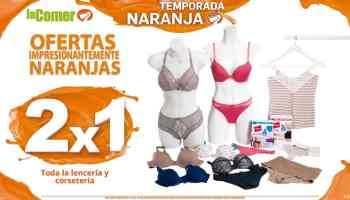 390ae7fade La Comer - Temporada Naranja 2018   2X1 en toda la lencería y corsetería  para dama