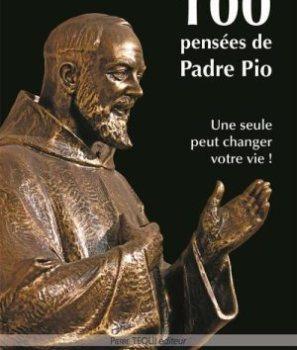 100 pensées de Padre Pio, une seule peut changer votre vie !