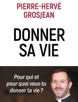 Donner sa vie – Abbé Grosjean