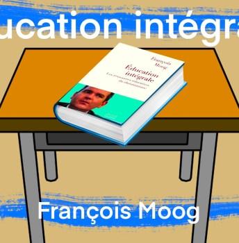 Éducation intégrale – François Moog