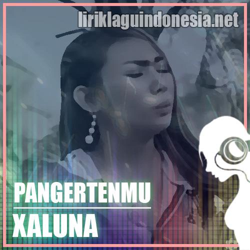 Lirik Lagu Xaluna Pangertenmu Feat Risma Pertiwi