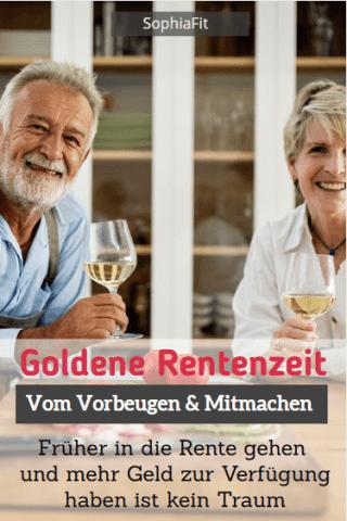 So genießt Du eine goldene Rentenzeit viel früher und kommst fit und vital durch den Ruhestand