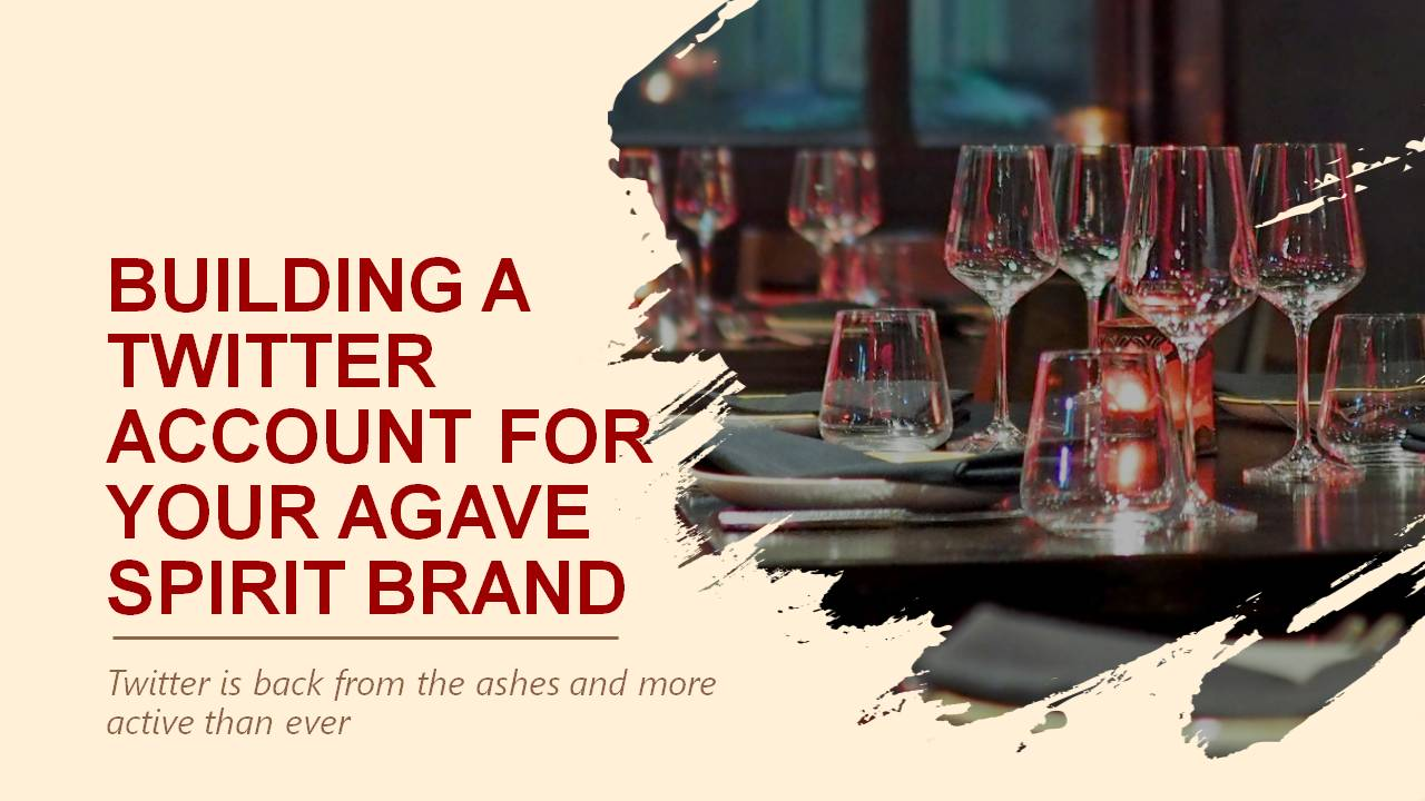 Building a Twitter Account for your Agave Spirit Brand