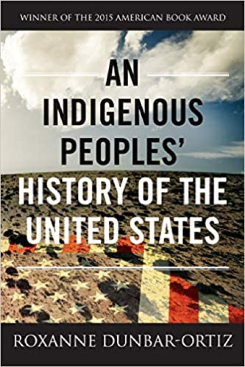 An Indigenous Peoples' History of the United States (REVISIONING HISTORY) by Roxanne Dunbar-Ortiz