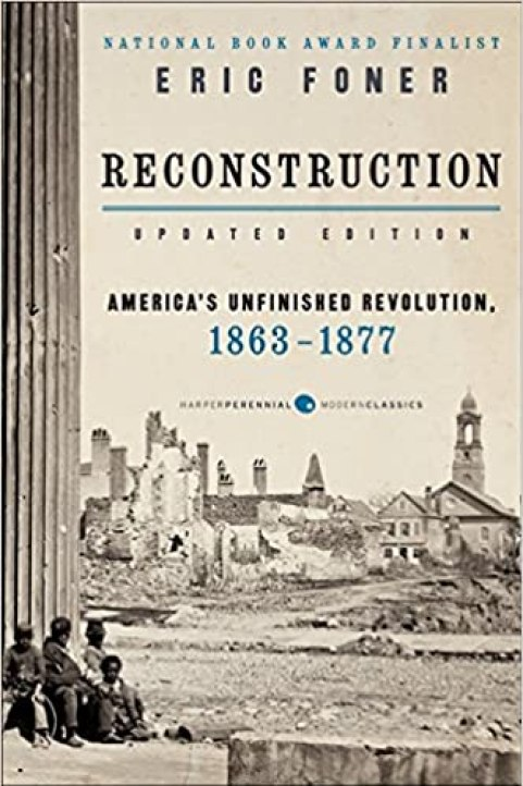 Reconstruction Updated Edition: America's Unfinished Revolution, 1863-1877 by Eric Foner