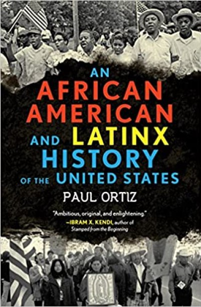 An African American and Latinx History of the United States (REVISIONING HISTORY) by Paul Ortiz