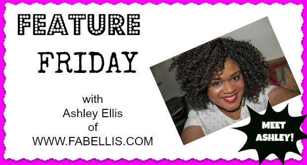 Feature Friday: Ashley of Fabellis.com