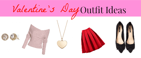 Outfit Ideas for Valentine's Day