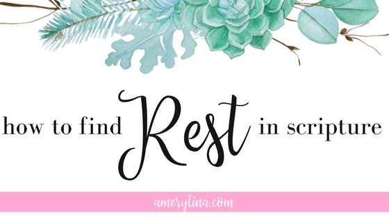 How to find rest in scripture | lisaalfaro.com