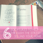 Stress of selling your home got you down? Here are 6 scriptures to help with free graphics!