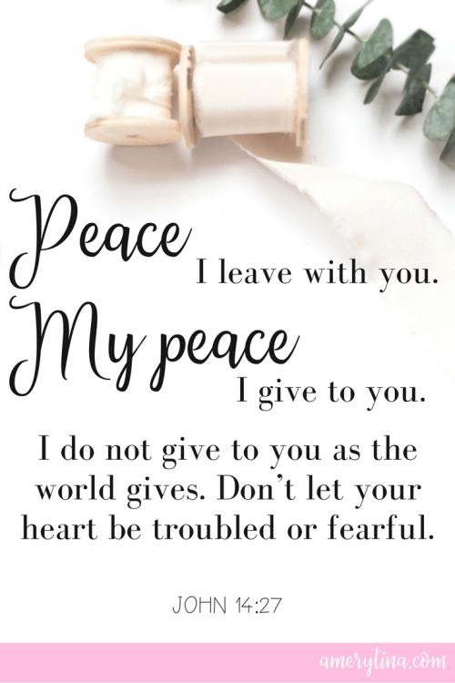 Peace I leave with you, My peace I give you... John 14:27 | lisaalfaro.com