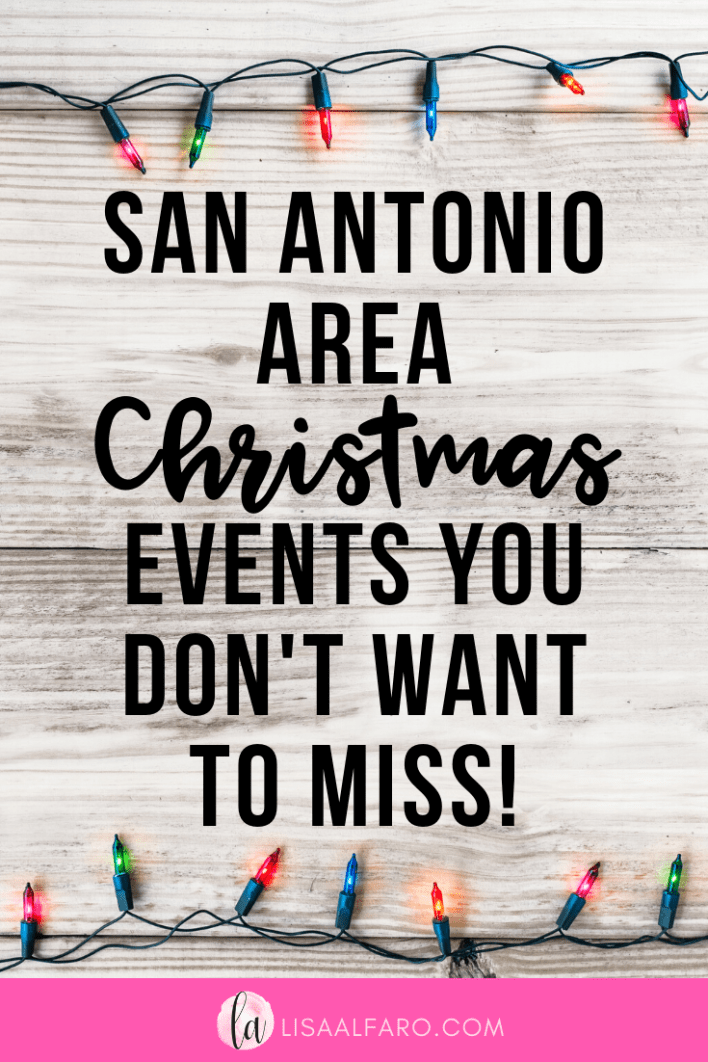 San Antonio area Christmas events you don't want to miss!