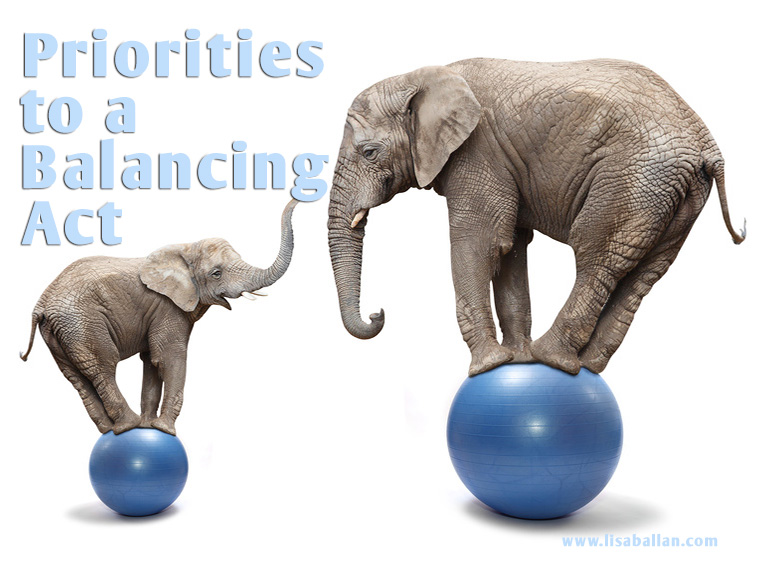 Priorities to A Balancing Act