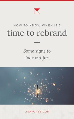 Here are signs it's time to rebrand. Rebrand to maintain a strong position in the market, continue engaging effectively with customers, and keep growing.