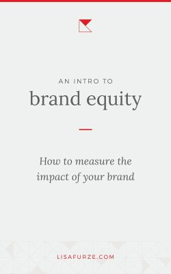 Does your brand have a positive or negative effect on your business? Learn more about brand equity by reading this post!