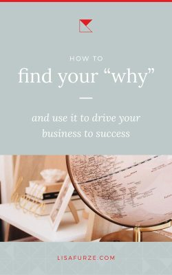 "How to use your values, passions and ideas of success to figure out your business ""why""."