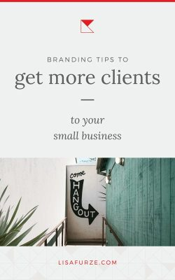 Here's how being focused with your branding will get more clients to your small business.