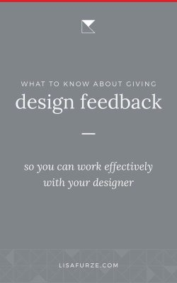 How to give good design feedback to your graphic designer and things to keep in mind so you can collaborate effectively.