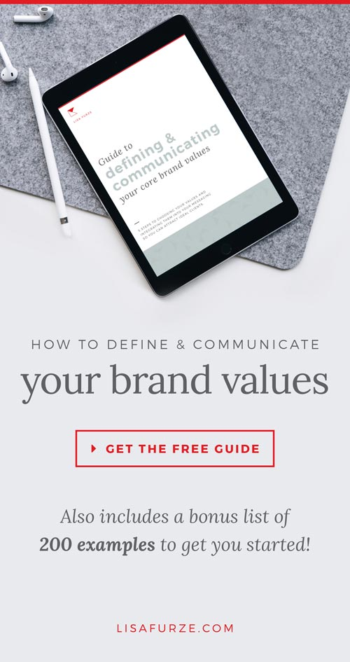 Follow this 5-step guide to define and communicate your brand values so you can attract more ideal clients. Subscribe to download your free PDF guide and also get a bonus list of 200 brand value examples!