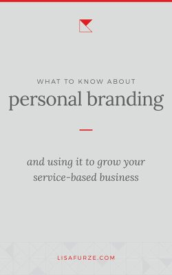 Everything you need to know to create a strong personal brand strategy that you can leverage to grow your service-based business.