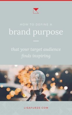 Here's how to define a brand purpose that will resonate with your target audience and attract more clients to your business.