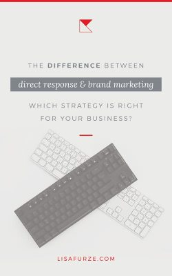 Let's look at the difference between the two major marketing strategies — direct response and branding. Which should you be using in your business?