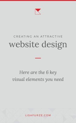 You want a website that your audience enjoys looking at and using. Here are 6 visual elements to consider in your website design.