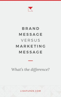Your business needs both a strong brand message and also effective marketing message. To learn about the difference between the two, read this post.