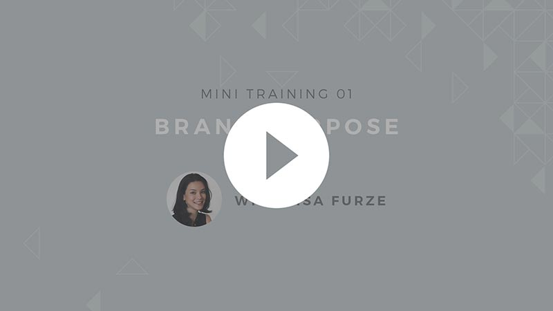 Watch the first video in this mini training series: Brand Purpose