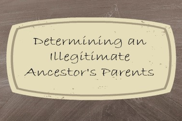Proving the parents of illegitimate ancestor