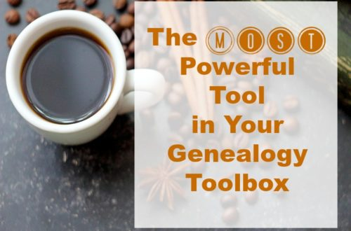 The most powerful tool in your genealogy toolbox is not what you think! Learn how powerful a cup of coffee can be to your search for ancestors.