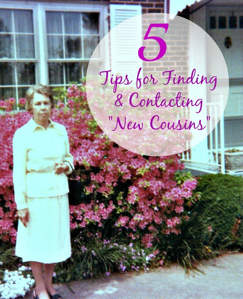 """Unsure about how to contact """"new to you"""" cousins who might have information on your family history? Try these 5 tips !"""