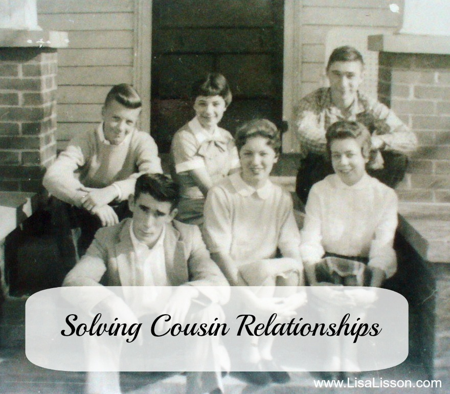 Solving Cousin Relationships ~LisaLisson.com