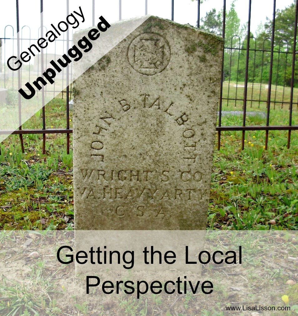 Genealogy Unplugged-Getting the Local Perspective