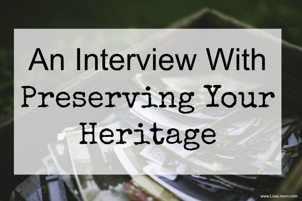 An Interview with Preserving Your Heritage