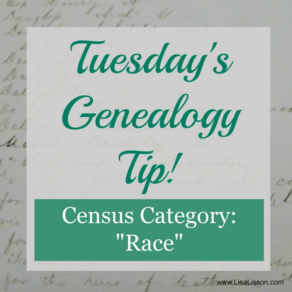 """Tuesday's Genealogy Tip - The """"Race"""" category on the older census records can be confusing when you ancestor is listed differently each time. Learn why that might have happened."""