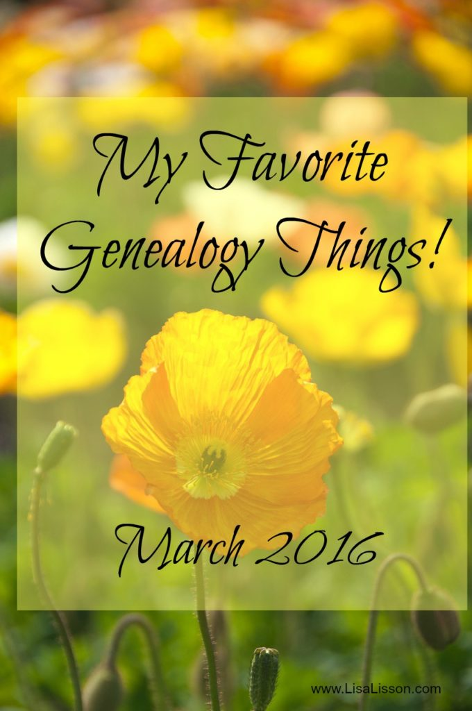 My Favorite Genealogy Things March 2016 - So many resources exist to assist us in our genealogy research and pursuits. We all have our favorites resources, tools and tech.