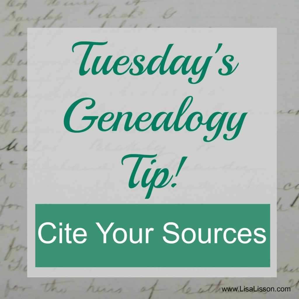 Tuesday's Genealogy Tip Cite Your Sources