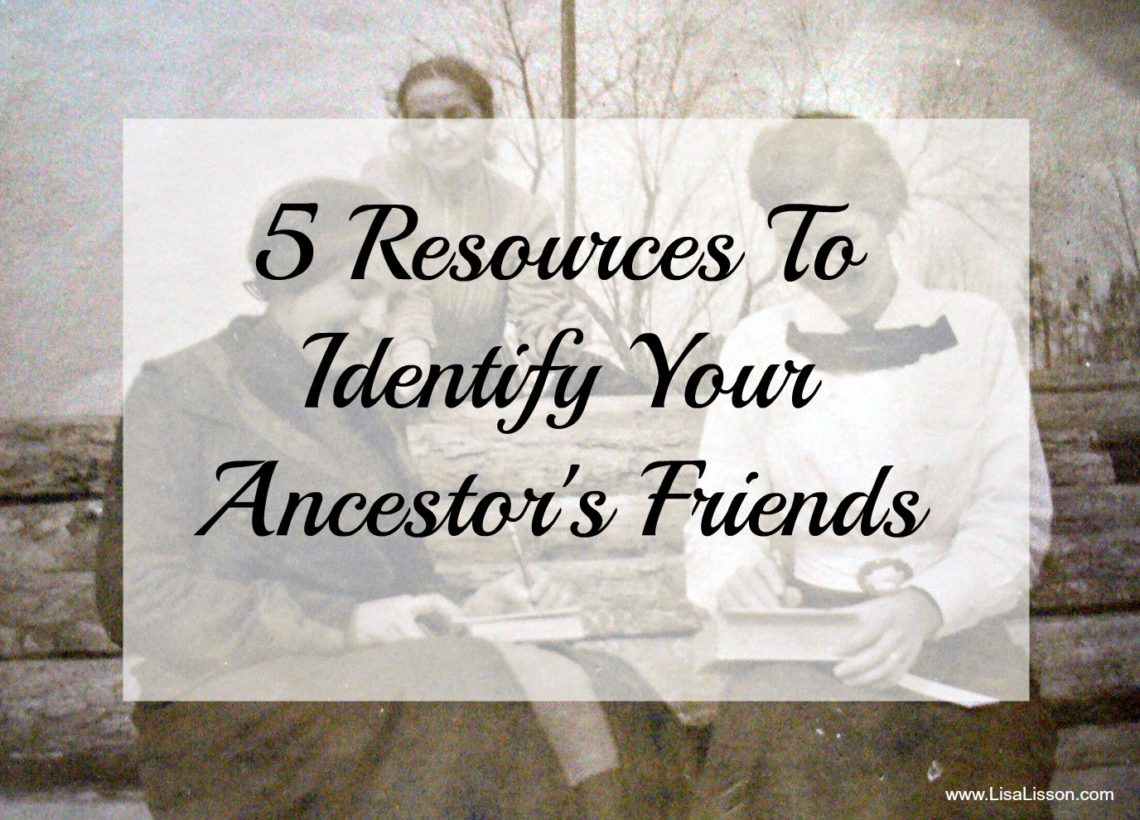 Do you recognize your ancestor's friends in the family photos? Who was important to your ancestor? Not all of the photographs you have in your collection will be of your ancestors. You may well have photographs of individuals who are not related to you.